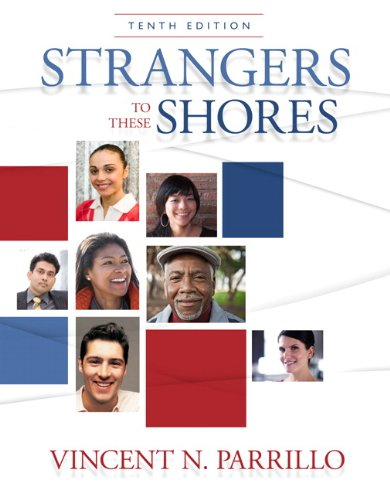 Strangers to These Shores Race and Ethnic Relations in the United States with Research Navigator 10th 2011 (Revised) edition cover