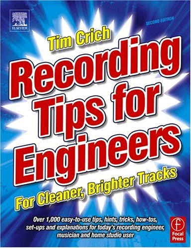 Recording Tips for Engineers For Cleaner, Brighter Tracks 2nd 2005 (Revised) edition cover