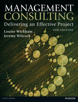 Management Consulting Delivering an Effective Project 4th 2012 (Revised) edition cover