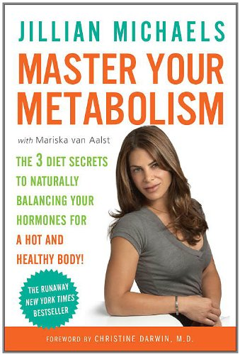 Master Your Metabolism The 3 Diet Secrets to Naturally Balancing Your Hormones for a Hot and Healthy Body!  2012 edition cover
