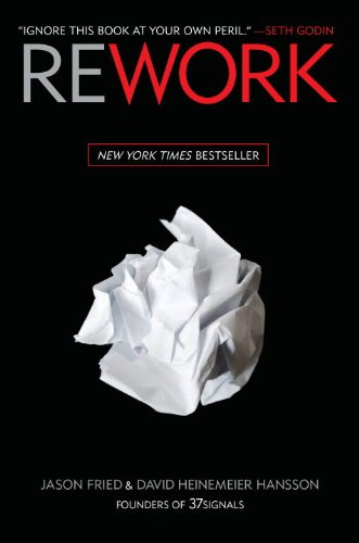 Rework Change the Way You Work Forever  2010 9780307463746 Front Cover