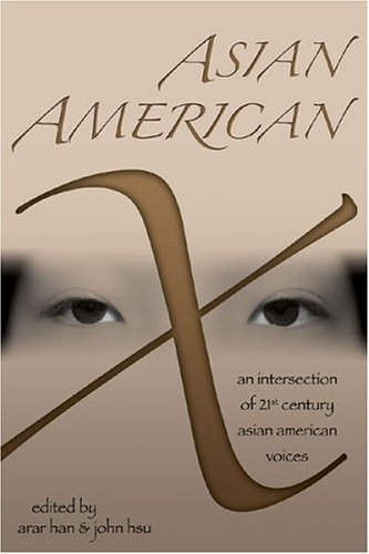 Asian American X An Intersection of Twenty-First Century Asian American Voices  2004 edition cover