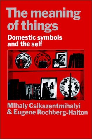 Meaning of Things Domestic Symbols and the Self  1981 edition cover