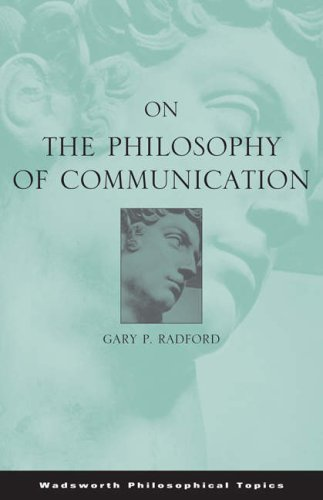 On the Philosophy of Communication   2005 9780534595746 Front Cover