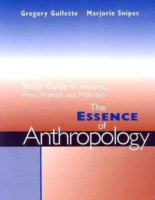 Essence of Anthropology   2007 (Student Manual, Study Guide, etc.) 9780534623746 Front Cover