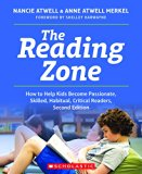 Reading Zone How to Help Kids Become Passionate, Skilled, Habitual, Critical Readers 2nd 9780545948746 Front Cover