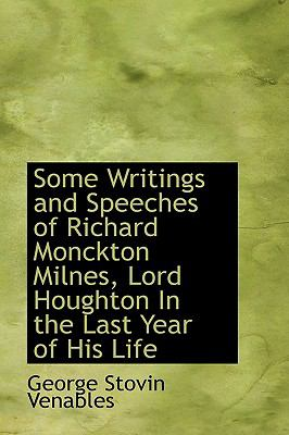 Some Writings and Speeches of Richard Monckton Milnes, Lord Houghton in the Last Year of His Life:   2008 edition cover