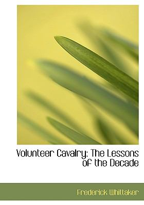 Volunteer Cavalry : The Lessons of the Decade  2008 (Large Type) edition cover
