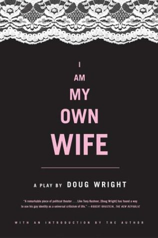 I Am My Own Wife A Play  2004 edition cover