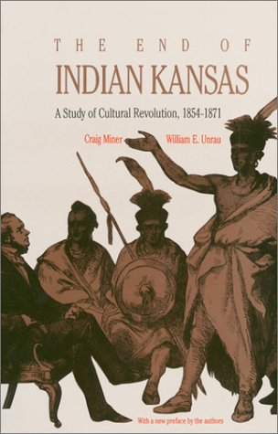 End of Indian Kansas A Study of Cultural Revolution, 1854-1871  1977 edition cover