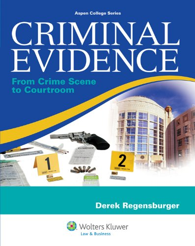 Criminal Evidence From Crime Scene to Courtroom  2011 edition cover