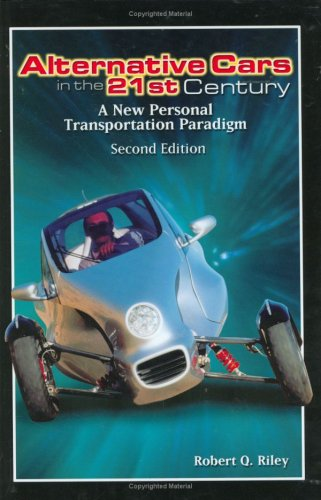 Alternative Cars in the Twenty-First Century A New Personal Transportation Paradigm 2nd 2003 (Revised) edition cover