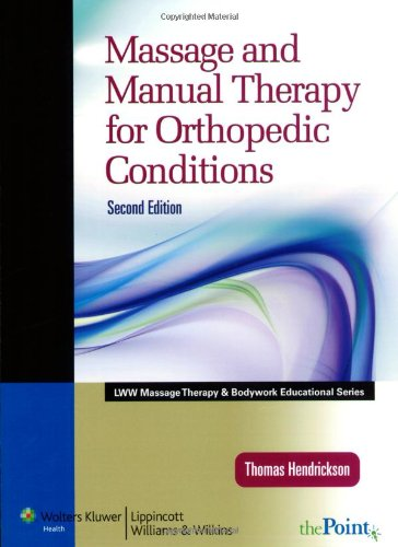 Massage and Manual Therapy for Orthopedic Conditions  2nd 2010 (Revised) edition cover
