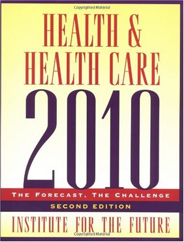 Health and Health Care 2010 The Forecast, the Challenge 2nd 2003 (Revised) edition cover