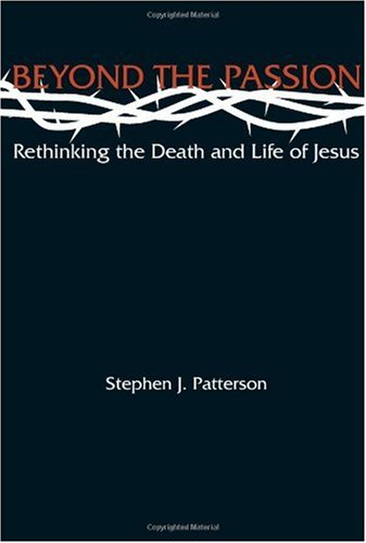 Beyond the Passion Rethinking the Death and Life of Jesus  2004 edition cover