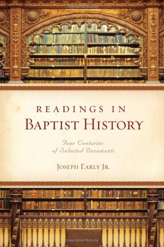 Readings in Baptist History Four Centuries of Selected Documents  2008 edition cover