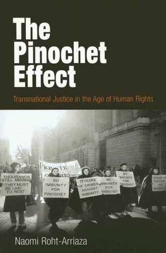 Pinochet Effect Transnational Justice in the Age of Human Rights  2005 edition cover