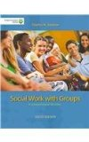 Social Work With Groups: A Comprehensive Worktext With Coursemate Printed Access Card  2014 edition cover