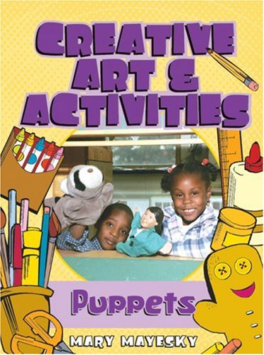 Creative Art and Activities Puppets  2004 9781401834746 Front Cover