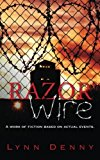Razor Wire A Work of Fiction Based on Actual Events N/A 9781490407746 Front Cover