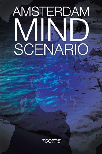 Amsterdam Mind Scenario   2013 9781491877746 Front Cover
