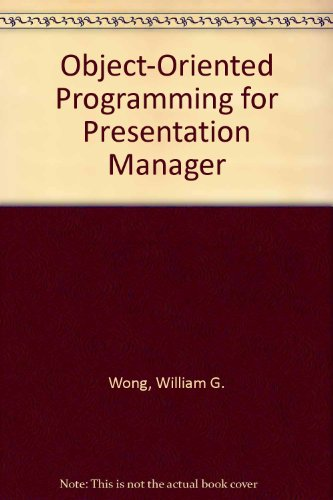 Object-Oriented Programming for Presentation Manager   1990 9781558510746 Front Cover