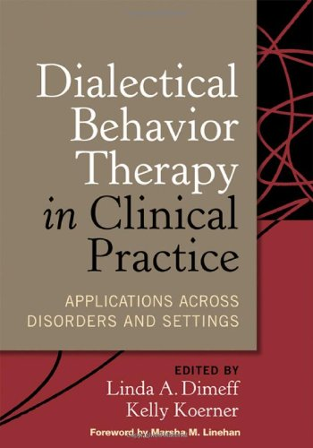 Dialectical Behavior Therapy in Clinical Practice Applications Across Disorders and Settings  2007 edition cover