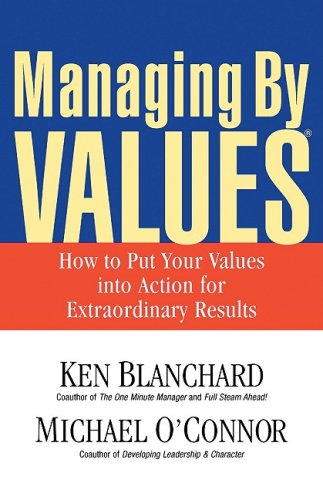 Managing by Values How to Put Your Values into Action for Extraordinary Results  2003 edition cover