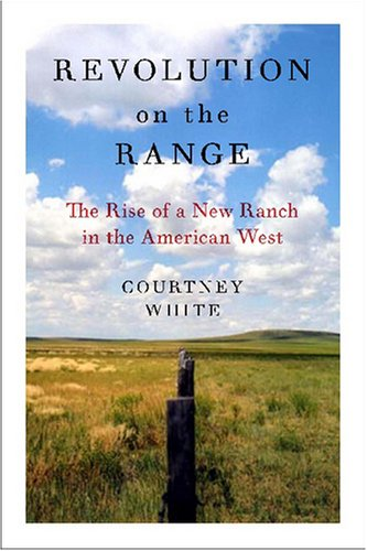 Revolution on the Range The Rise of a New Ranch in the American West 2nd 2008 9781597261746 Front Cover