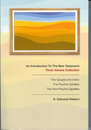 Introduction to the New Testament Volume 1: the Gospels and Acts, Volume 2: the Pauline Epistles, Volume 3: the Non-Pauline Epistles N/A edition cover