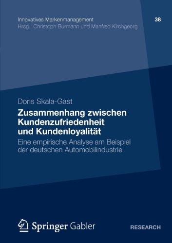 Zusammenhang Zwischen Kundenzufriedenheit und Kundenloyalit�t Eine Empirische Analyse Am Beispiel der Deutschen Automobilindustrie  2012 9783834942746 Front Cover