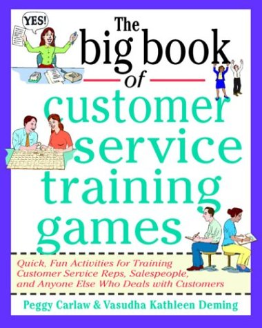 Big Book of Customer Service Training Games Quick, Fun Activities for Training Customer Service Reps and Anyone Else Who Deals with Customers  1999 edition cover