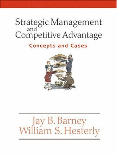 Strategic Management and Competitive Advantage Concepts and Cases  2006 9780131542747 Front Cover