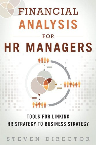 Financial Analysis for HR Managers Tools for Linking HR Strategy to Business Strategy  2013 edition cover