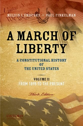 March of Liberty A Constitutional History of the United States from 1898 to the Present 3rd 2011 edition cover