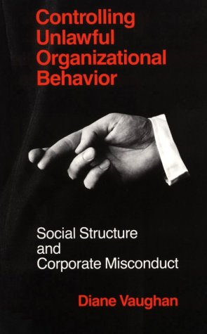 Controlling Unlawful Organizational Behavior Social Structure and Corporate Misconduct  1985 (Reprint) edition cover