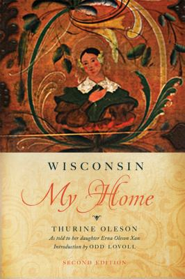 Wisconsin My Home  2nd 2012 9780299288747 Front Cover