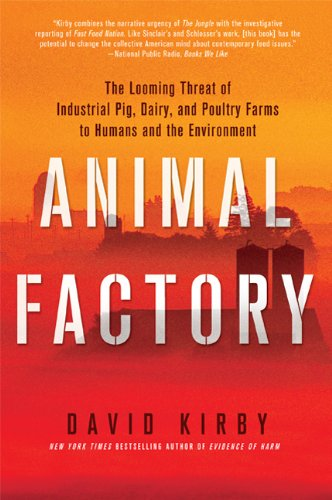 Animal Factory The Looming Threat of Industrial Pig, Dairy, and Poultry Farms to Humans and the Environment  2011 edition cover