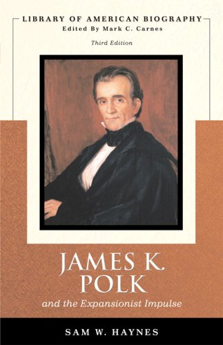 James K. Polk and the Expansionist Impulse  3rd 2006 (Revised) edition cover