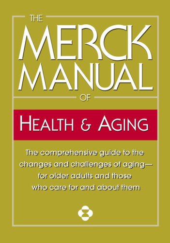 Merck Manual of Health and Aging The Comprehensive Guide to the Changes and Challenges of Aging-For Older Adults and Those Who Care for and about Them  2005 9780345482747 Front Cover