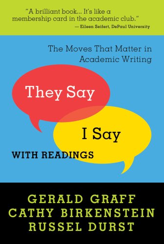 They Say / I Say The Moves That Matter in Academic Writing with Readings  2009 edition cover