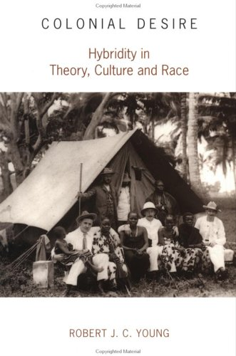 Colonial Desire Hybridity in Theory, Culture and Race  1994 edition cover