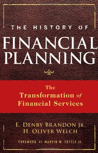 History of Financial Planning The Transformation of Financial Services  2009 edition cover