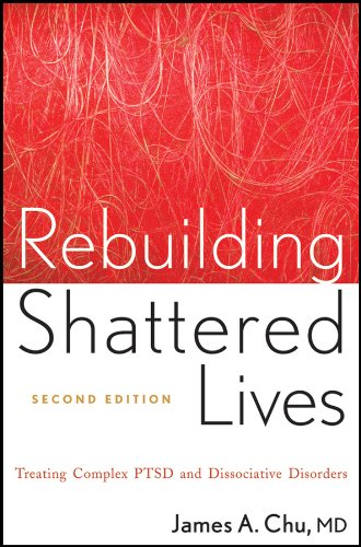 Rebuilding Shattered Lives Treating Complex PTSD and Dissociative Disorders 2nd 2011 9780470768747 Front Cover