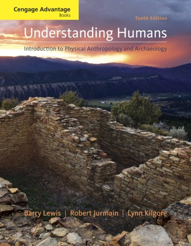 Cengage Advantage Books: Understanding Humans An Introduction to Physical Anthropology and Archaeology 10th 2010 edition cover