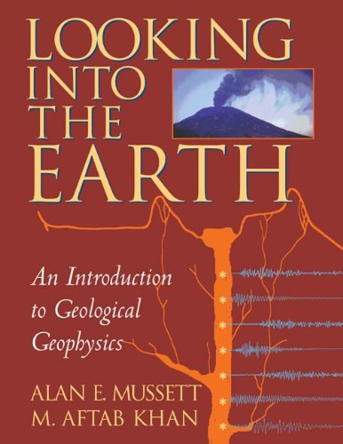 Looking into the Earth An Introduction to Geological Geophysics  2000 edition cover