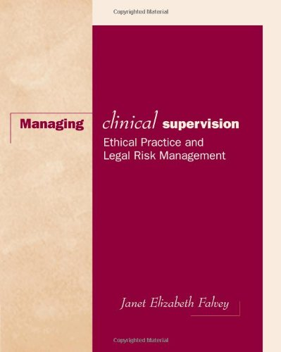 Managing Clinical Supervision Ethical Practice and Legal Risk Management  2002 9780534530747 Front Cover