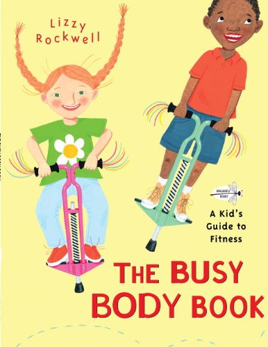 Busy Body Book A Kid's Guide to Fitness  2008 9780553113747 Front Cover