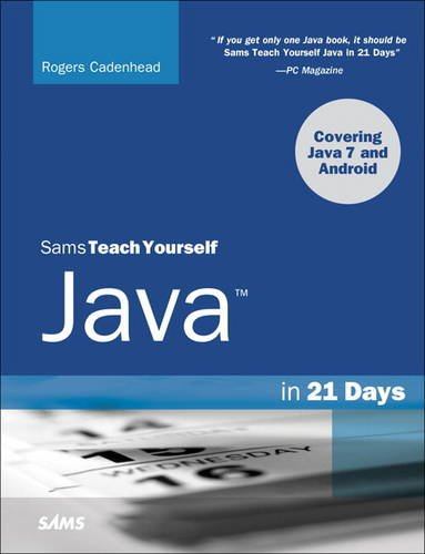 Sams Teach Yourself Java in 21 Days (Covering Java 7 and Android)  6th 2013 (Revised) edition cover
