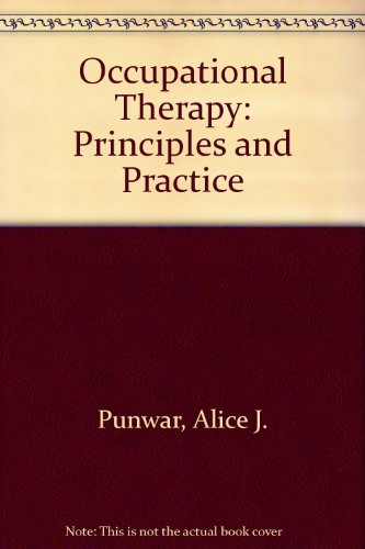 Occupational Therapy : Principles and Practice 1st 9780683069747 Front Cover
